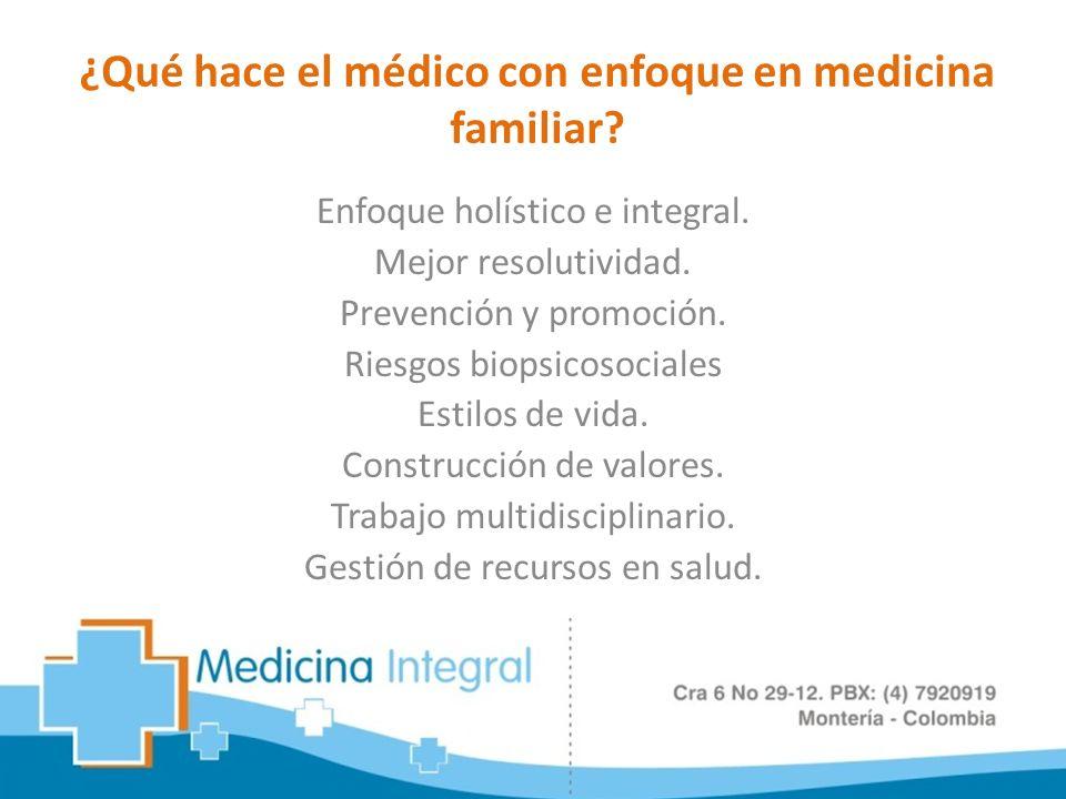 ¿Qué hace el médico con enfoque en medicina familiar