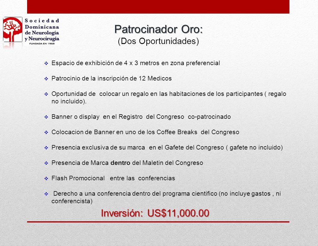 Patrocinador Oro: Inversión: US$11,000.00 (Dos Oportunidades)