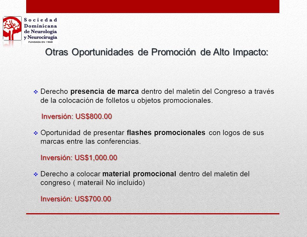 Otras Oportunidades de Promoción de Alto Impacto: