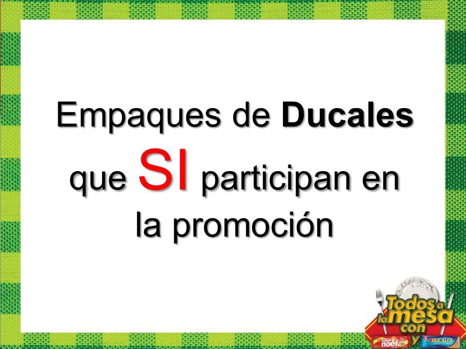 Empaques de Ducales que SI participan en la promoción