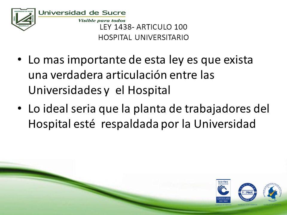 LEY 1438- ARTICULO 100 HOSPITAL UNIVERSITARIO