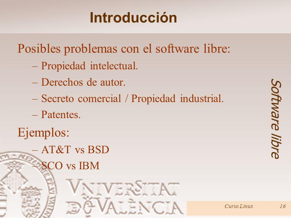 Introducción Posibles problemas con el software libre: Software libre