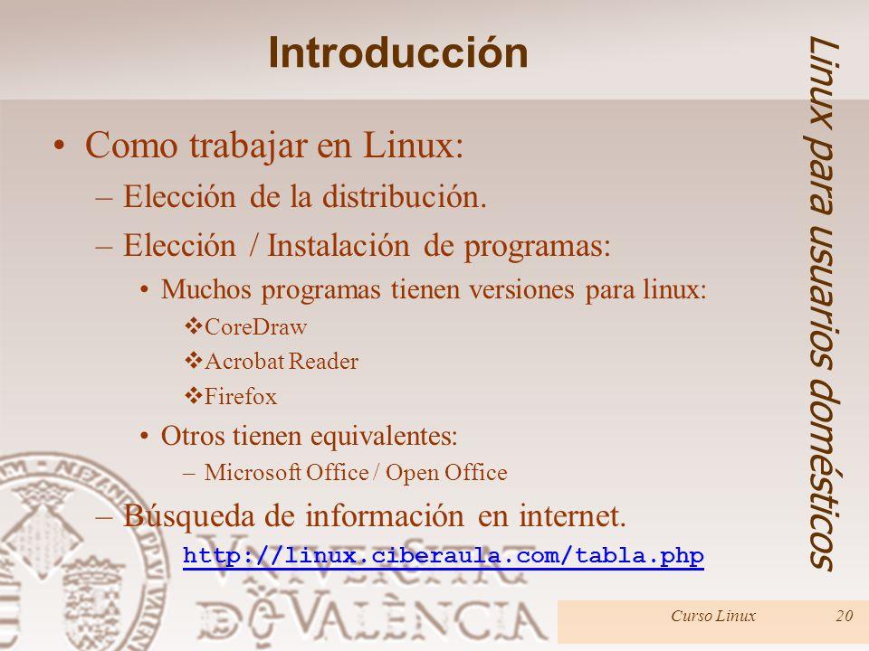 Introducción Linux para usuarios domésticos Como trabajar en Linux:
