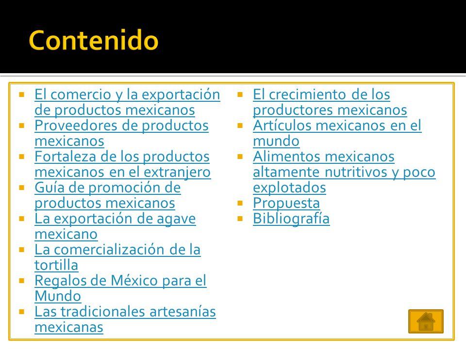 Contenido El comercio y la exportación de productos mexicanos