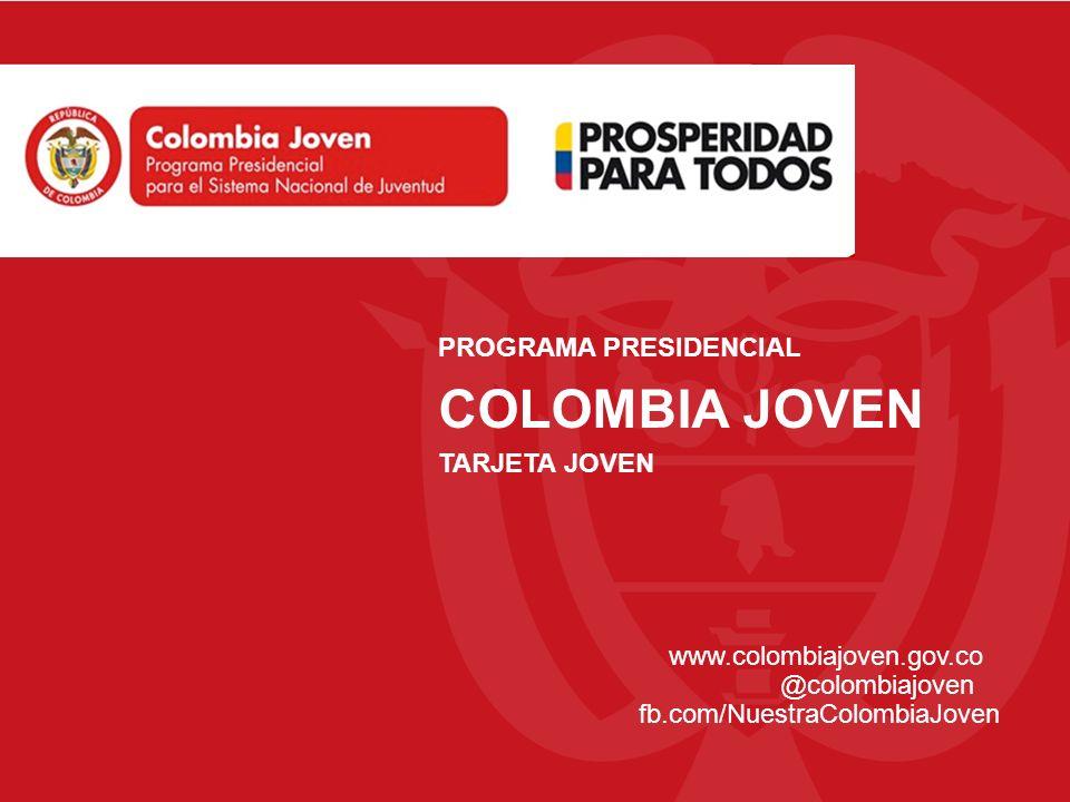 PROGRAMA PRESIDENCIAL COLOMBIA JOVEN TARJETA JOVEN