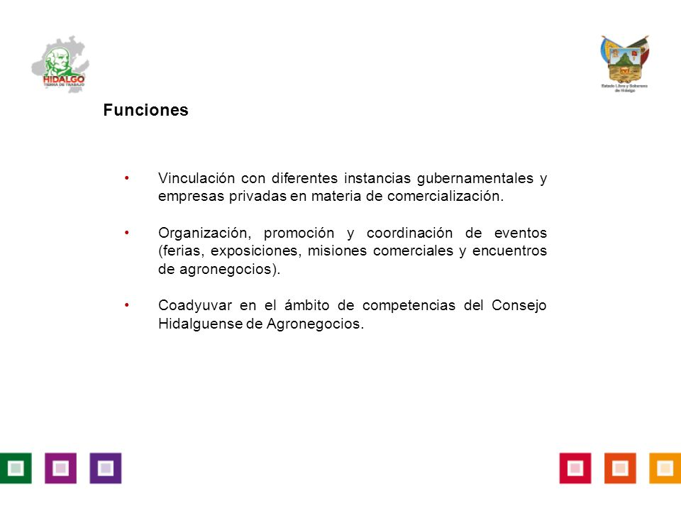 Funciones Vinculación con diferentes instancias gubernamentales y empresas privadas en materia de comercialización.