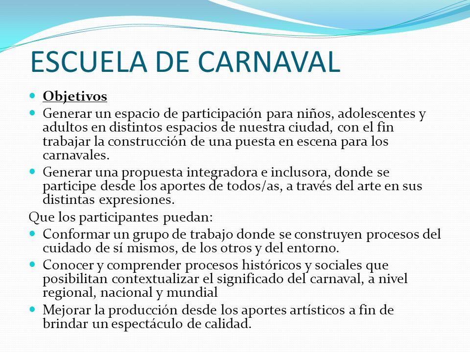 ESCUELA DE CARNAVAL Objetivos