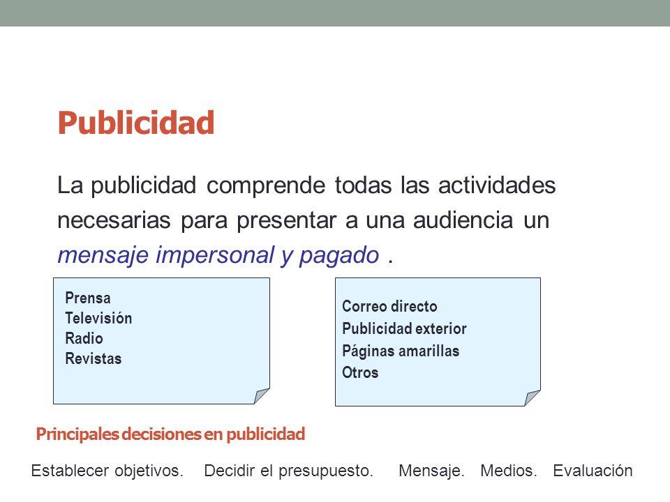 Publicidad La publicidad comprende todas las actividades necesarias para presentar a una audiencia un mensaje impersonal y pagado .