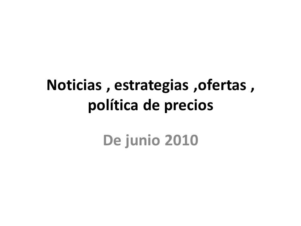 Noticias , estrategias ,ofertas , política de precios