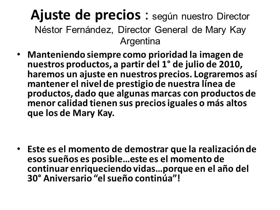 Ajuste de precios : según nuestro Director Néstor Fernández, Director General de Mary Kay Argentina