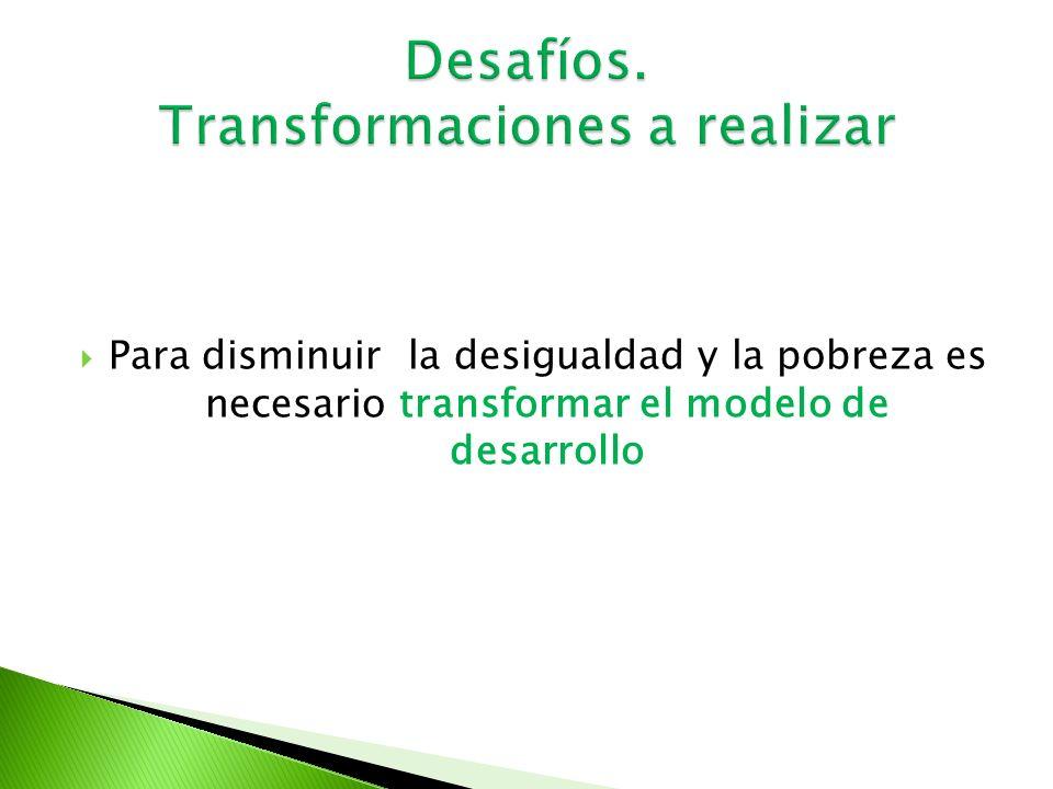 Desafíos. Transformaciones a realizar