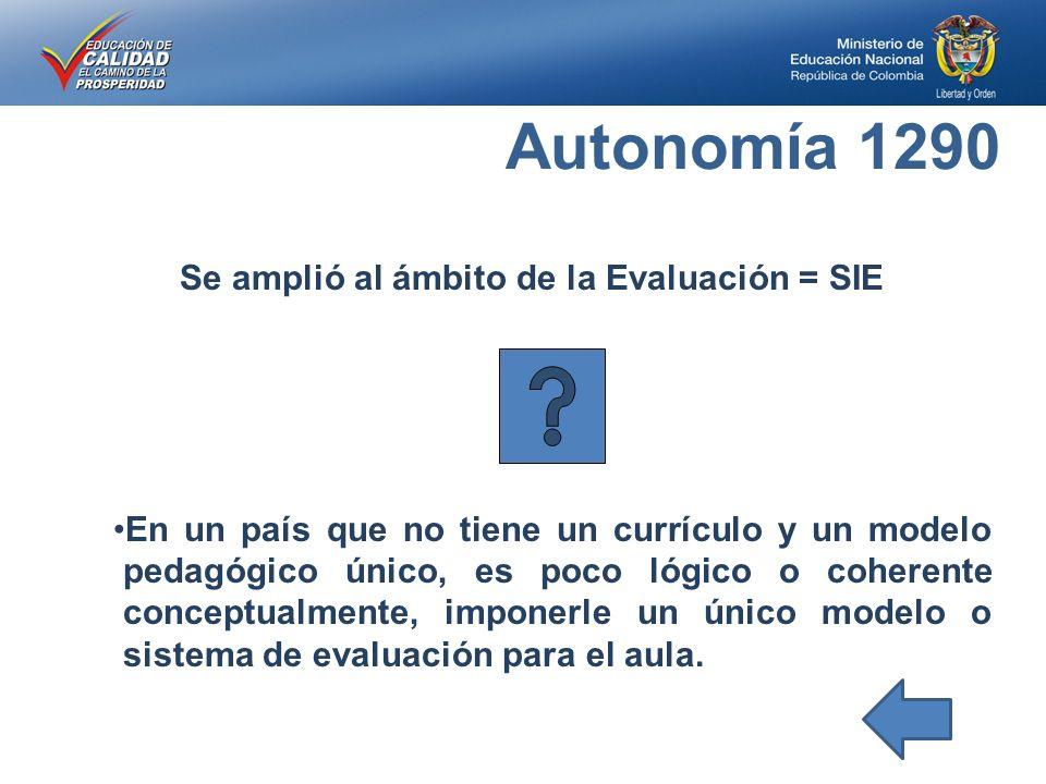 Se amplió al ámbito de la Evaluación = SIE