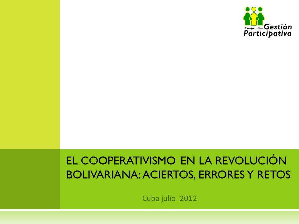 EL COOPERATIVISMO EN LA REVOLUCIÓN BOLIVARIANA: ACIERTOS, ERRORES Y RETOS