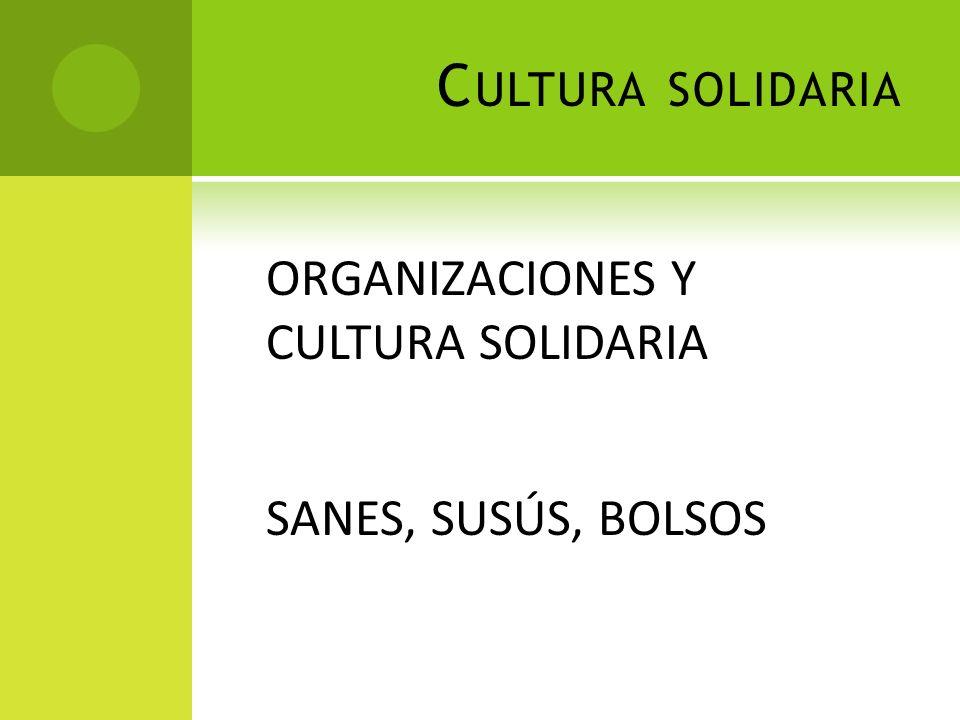 Cultura solidaria ORGANIZACIONES Y CULTURA SOLIDARIA