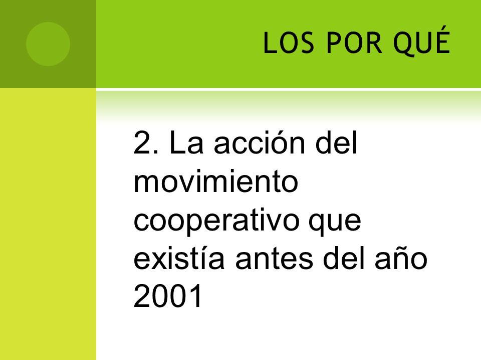 2. La acción del movimiento cooperativo que existía antes del año 2001