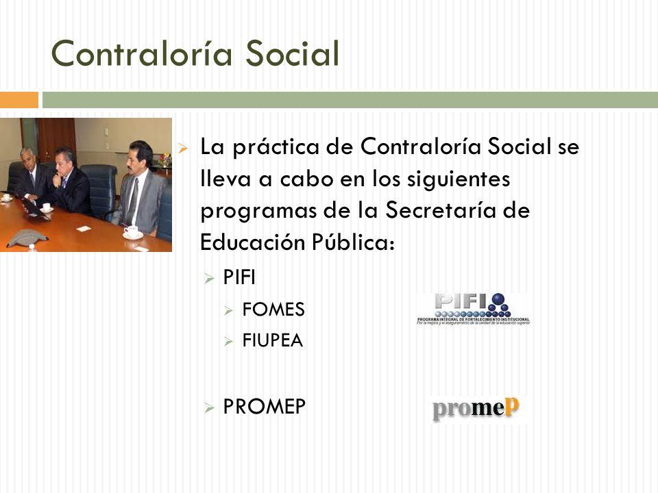 Contraloría Social La práctica de Contraloría Social se lleva a cabo en los siguientes programas de la Secretaría de Educación Pública: