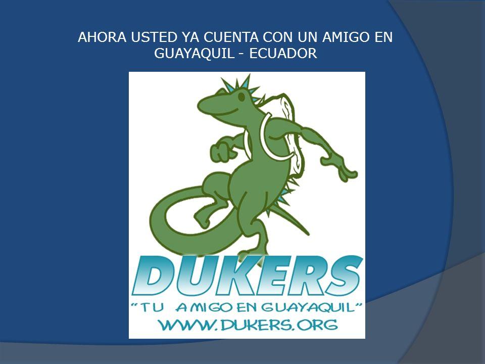 AHORA USTED YA CUENTA CON UN AMIGO EN GUAYAQUIL - ECUADOR