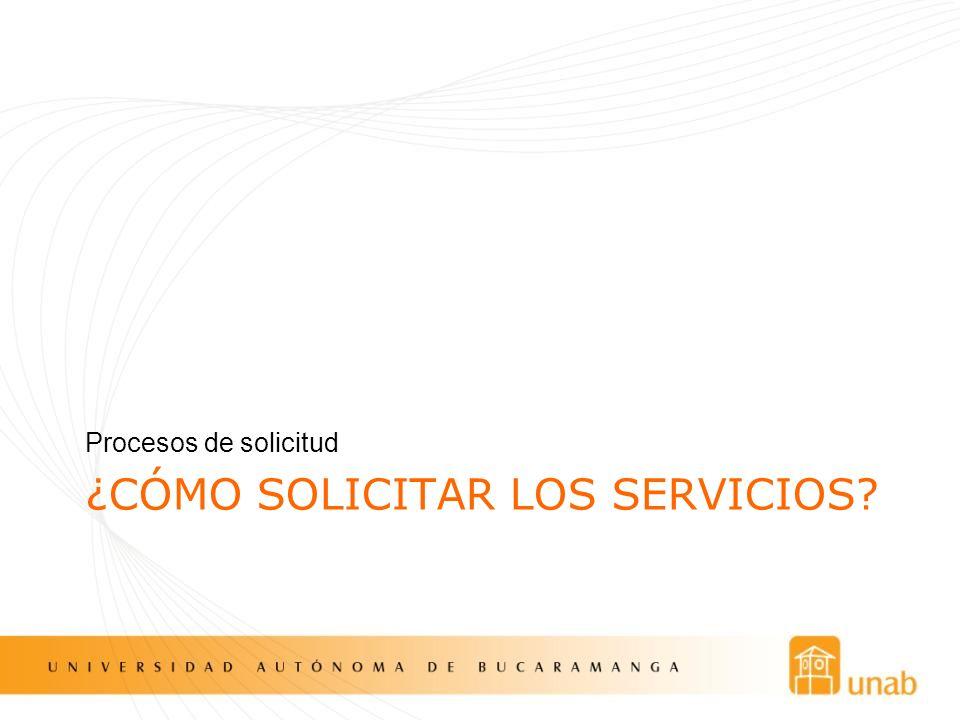 ¿Cómo solicitar los servicios