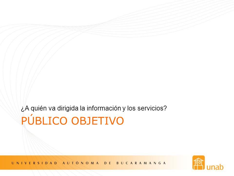 ¿A quién va dirigida la información y los servicios
