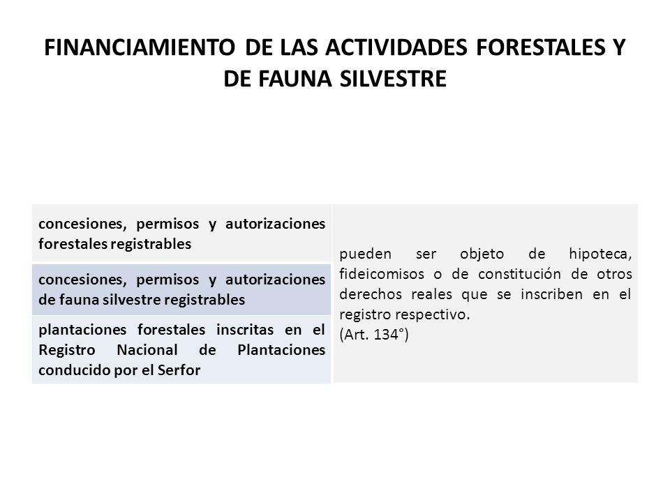 FINANCIAMIENTO DE LAS ACTIVIDADES FORESTALES Y DE FAUNA SILVESTRE