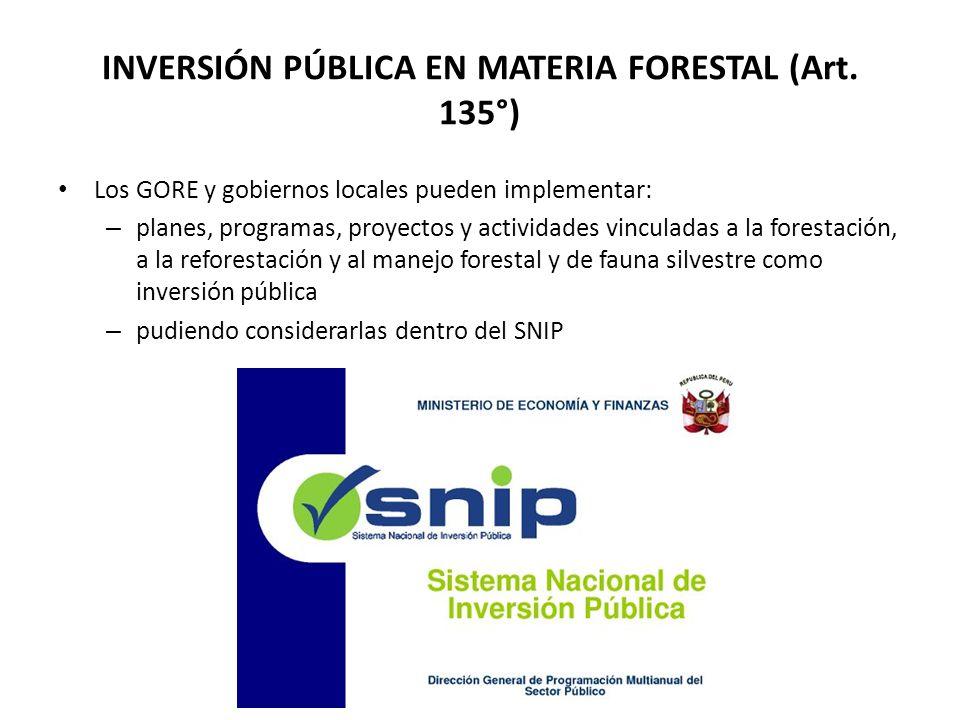 INVERSIÓN PÚBLICA EN MATERIA FORESTAL (Art. 135°)
