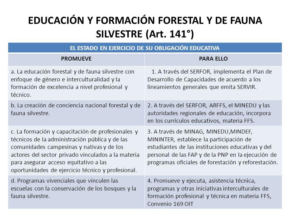 EDUCACIÓN Y FORMACIÓN FORESTAL Y DE FAUNA SILVESTRE (Art. 141°)