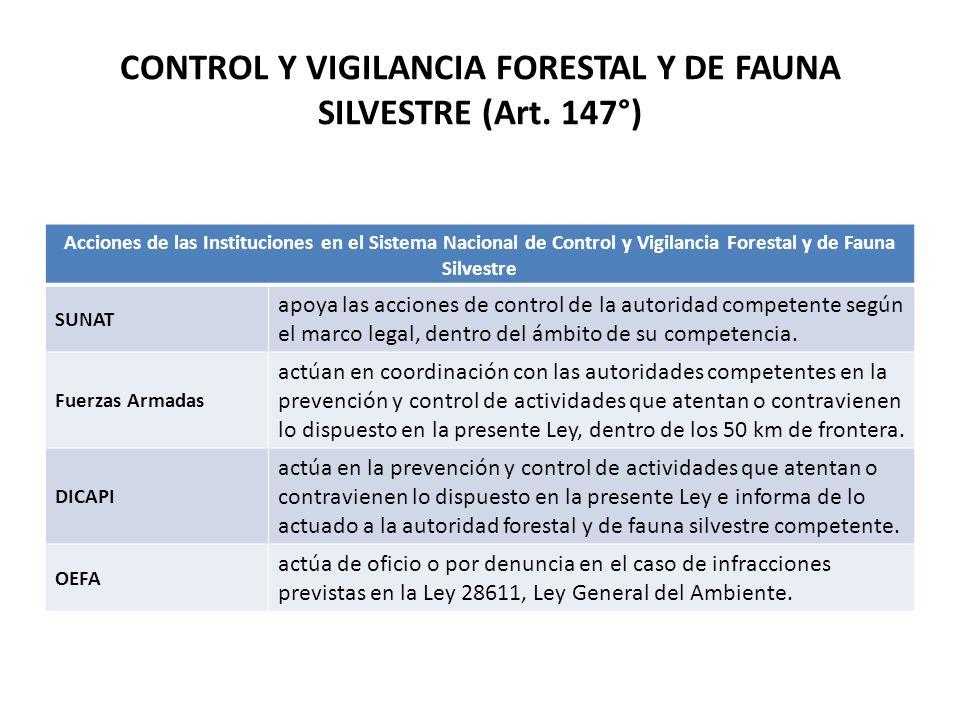 CONTROL Y VIGILANCIA FORESTAL Y DE FAUNA SILVESTRE (Art. 147°)