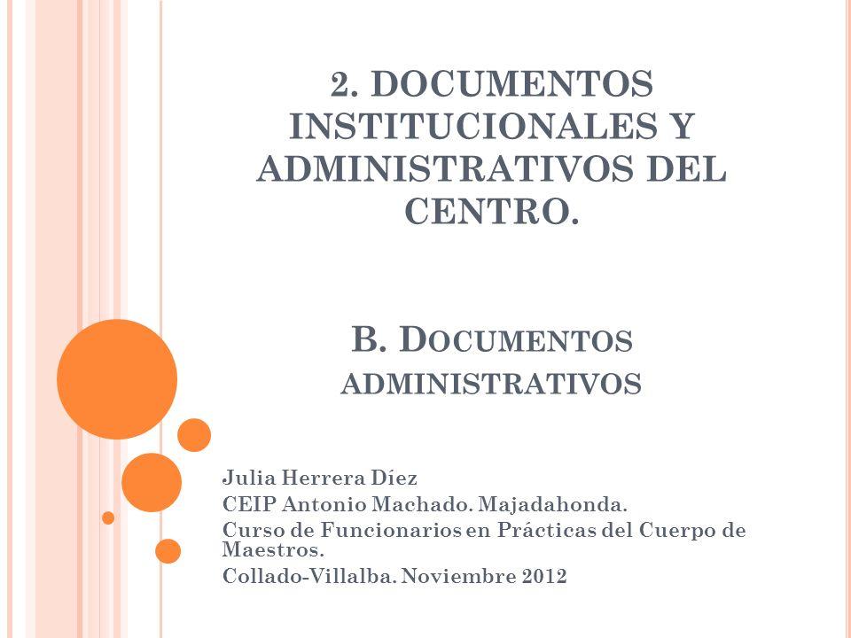 2. DOCUMENTOS INSTITUCIONALES Y ADMINISTRATIVOS DEL CENTRO. B