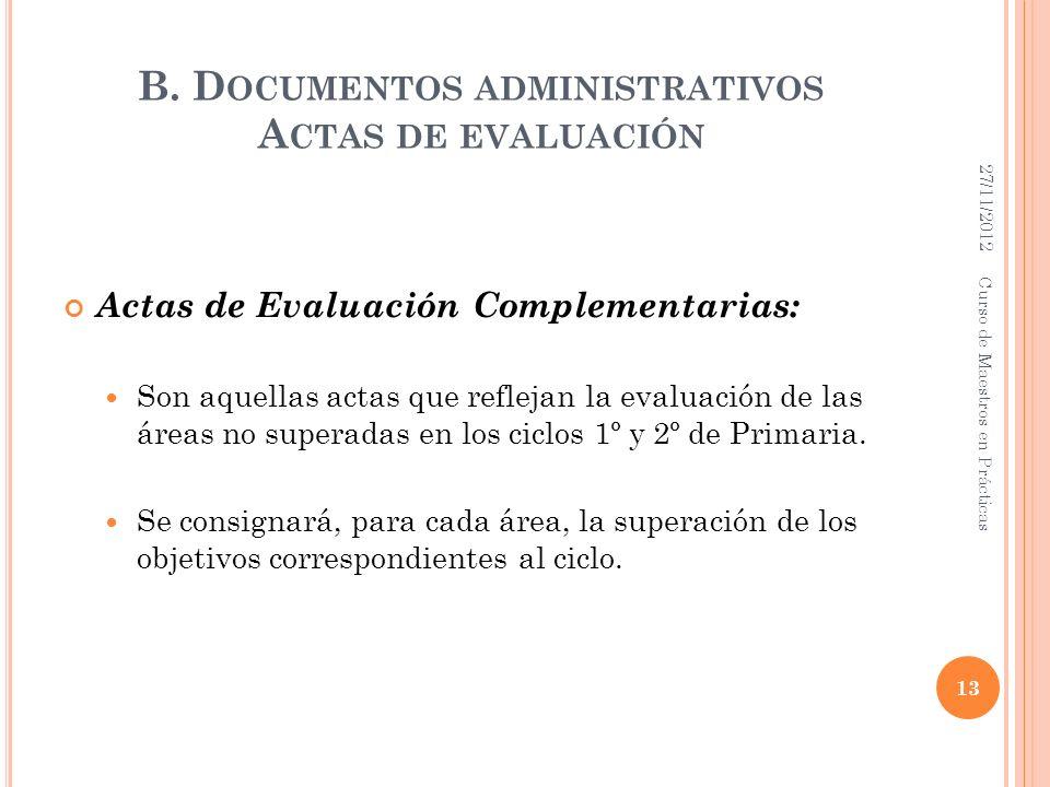 B. Documentos administrativos Actas de evaluación