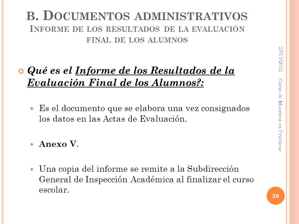B. Documentos administrativos Informe de los resultados de la evaluación final de los alumnos