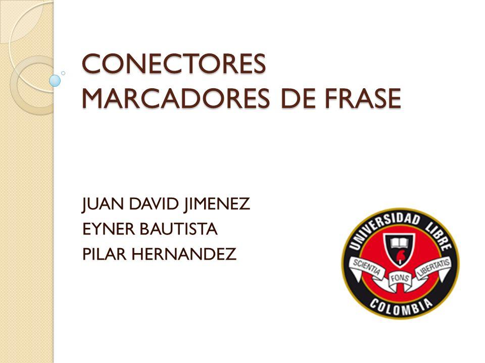 CONECTORES MARCADORES DE FRASE