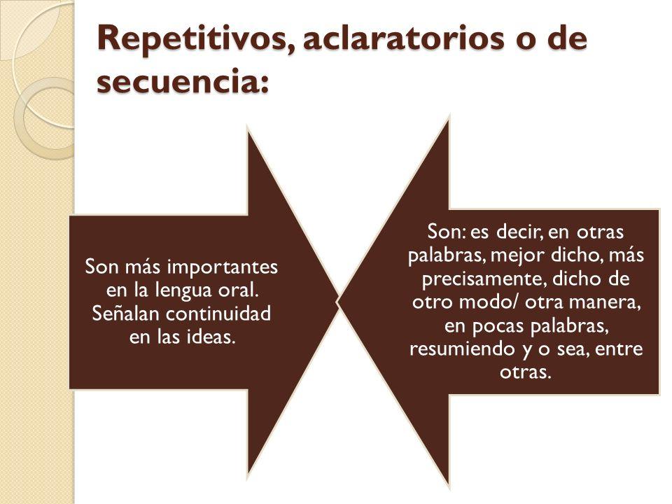 Repetitivos, aclaratorios o de secuencia: