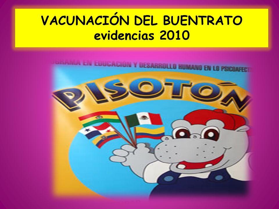 VACUNACIÓN DEL BUENTRATO evidencias 2010