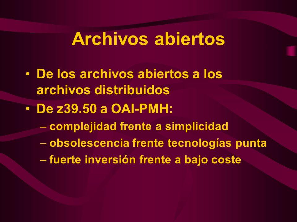 Archivos abiertos De los archivos abiertos a los archivos distribuidos