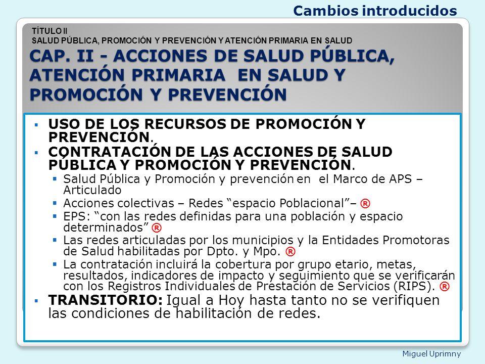 Cambios introducidos TÍTULO II. SALUD PÚBLICA, PROMOCIÓN Y PREVENCIÓN Y ATENCIÓN PRIMARIA EN SALUD.