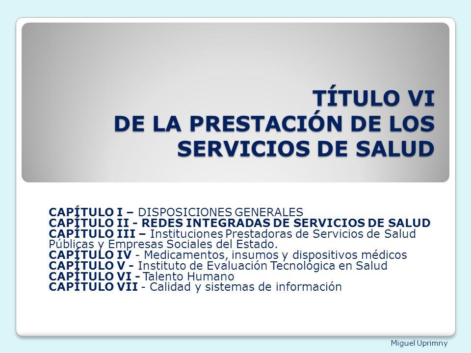 TÍTULO VI DE LA PRESTACIÓN DE LOS SERVICIOS DE SALUD