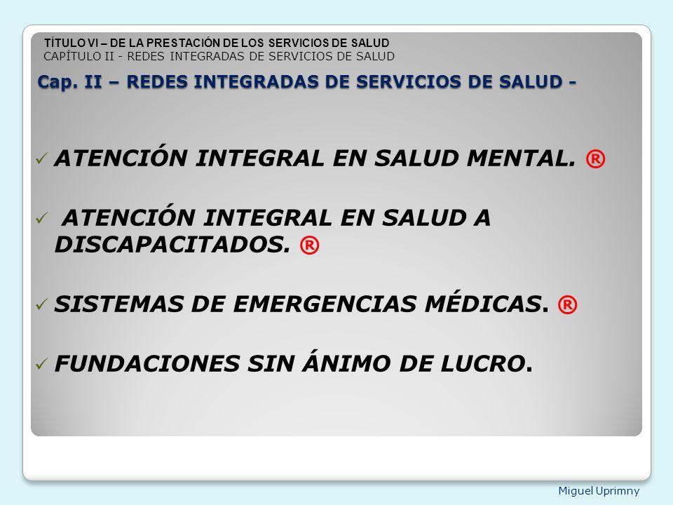 Cap. II – REDES INTEGRADAS DE SERVICIOS DE SALUD -