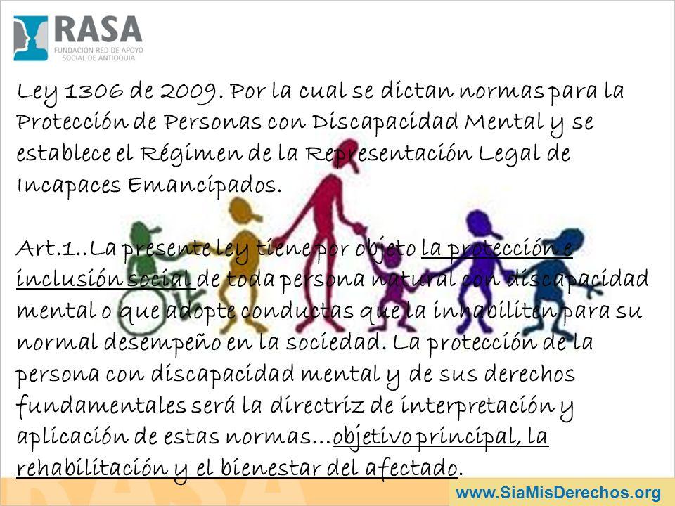 Ley 1306 de 2009. Por la cual se dictan normas para la Protección de Personas con Discapacidad Mental y se establece el Régimen de la Representación Legal de Incapaces Emancipados.
