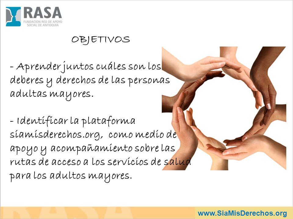 OBJETIVOS - Aprender juntos cuáles son los deberes y derechos de las personas adultas mayores.