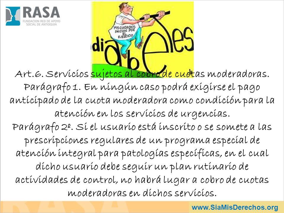 Art.6. Servicios sujetos al cobro de cuotas moderadoras.