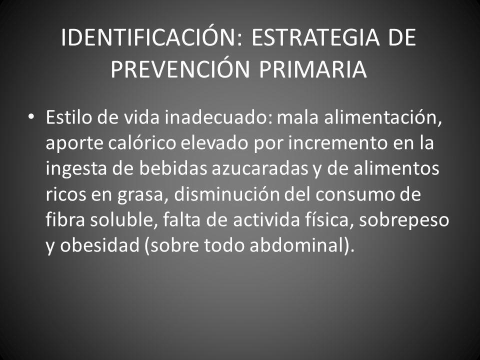 IDENTIFICACIÓN: ESTRATEGIA DE PREVENCIÓN PRIMARIA