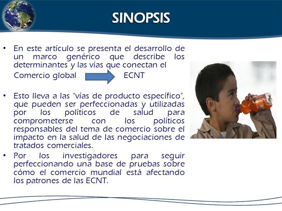 SINOPSIS En este artículo se presenta el desarrollo de un marco genérico que describe los determinantes y las vías que conectan el.