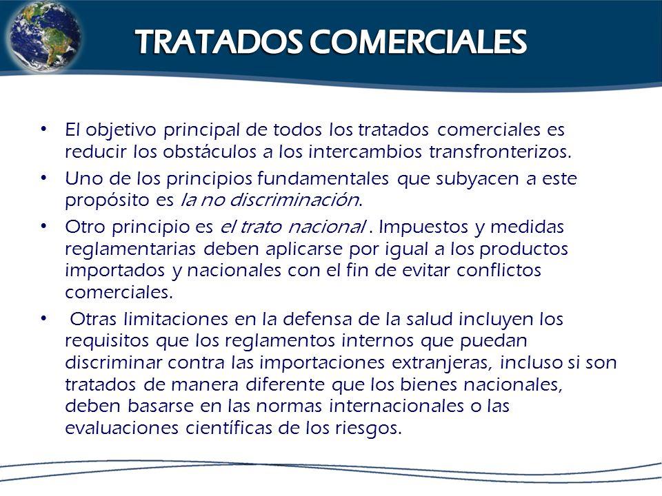 TRATADOS COMERCIALES El objetivo principal de todos los tratados comerciales es reducir los obstáculos a los intercambios transfronterizos.