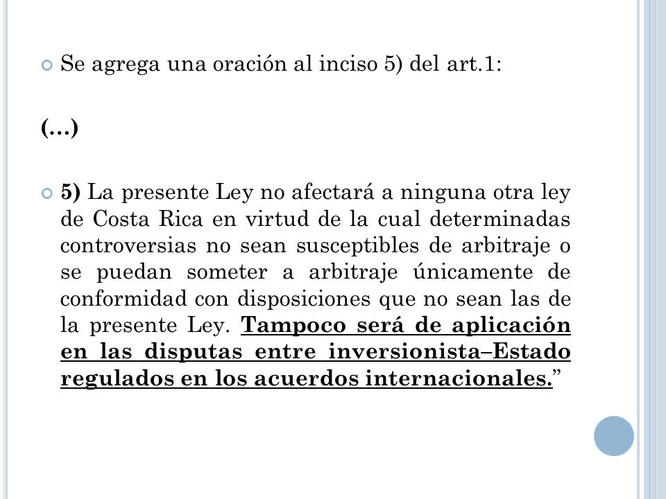 Se agrega una oración al inciso 5) del art.1: