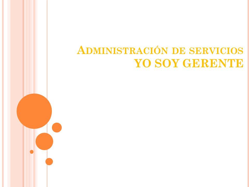 Administración de servicios YO SOY GERENTE