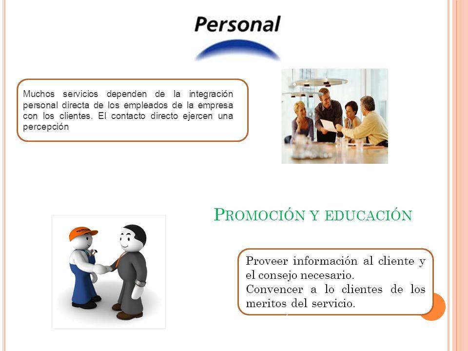 Muchos servicios dependen de la integración personal directa de los empleados de la empresa con los clientes. El contacto directo ejercen una percepción