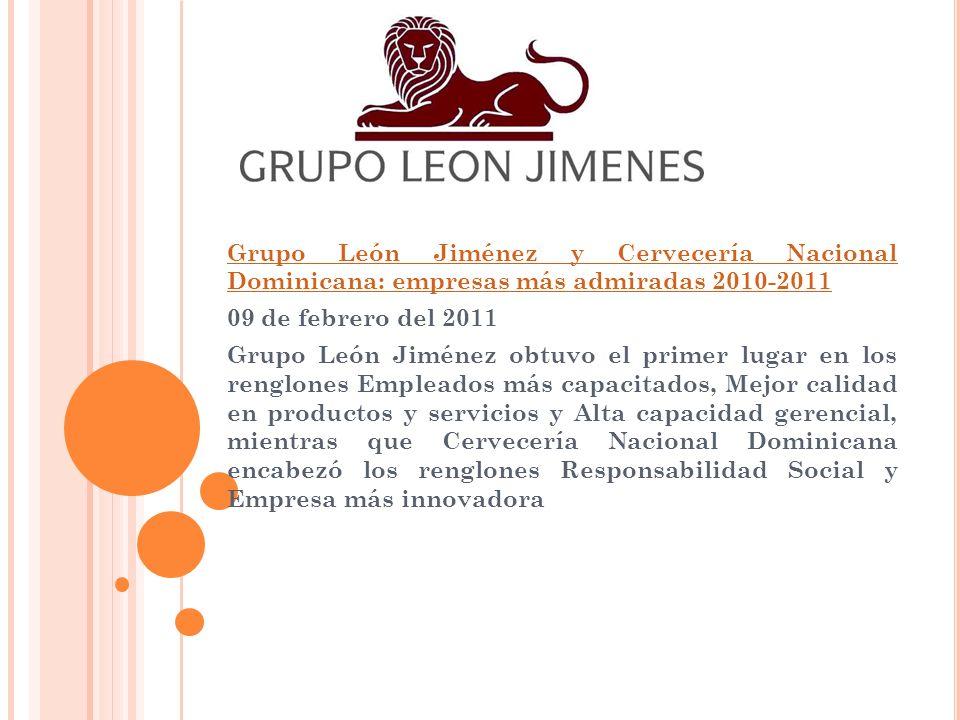 Grupo León Jiménez y Cervecería Nacional Dominicana: empresas más admiradas 2010-2011