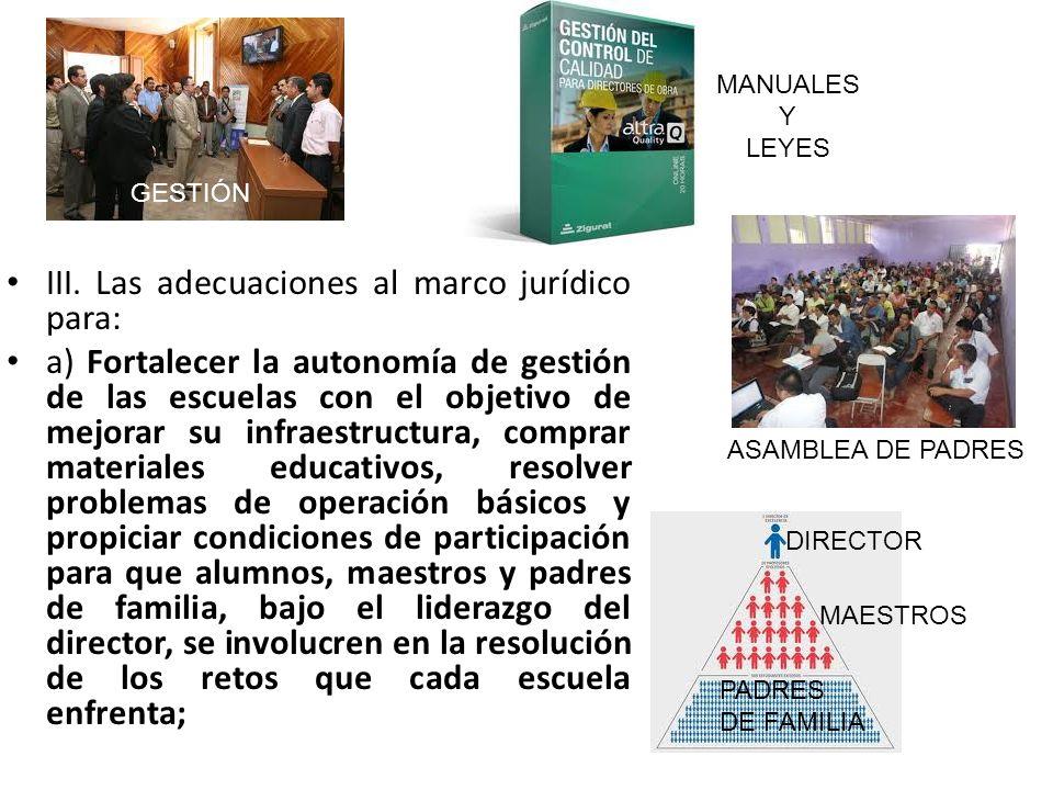 III. Las adecuaciones al marco jurídico para: