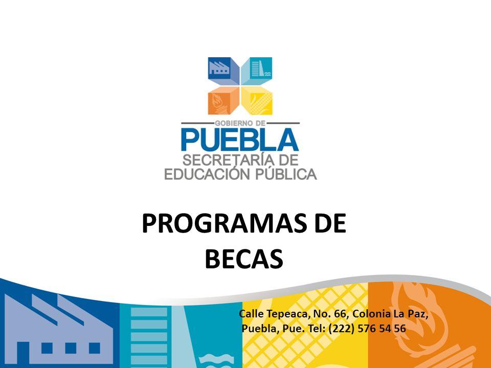 PROGRAMAS DE BECAS Calle Tepeaca, No. 66, Colonia La Paz,