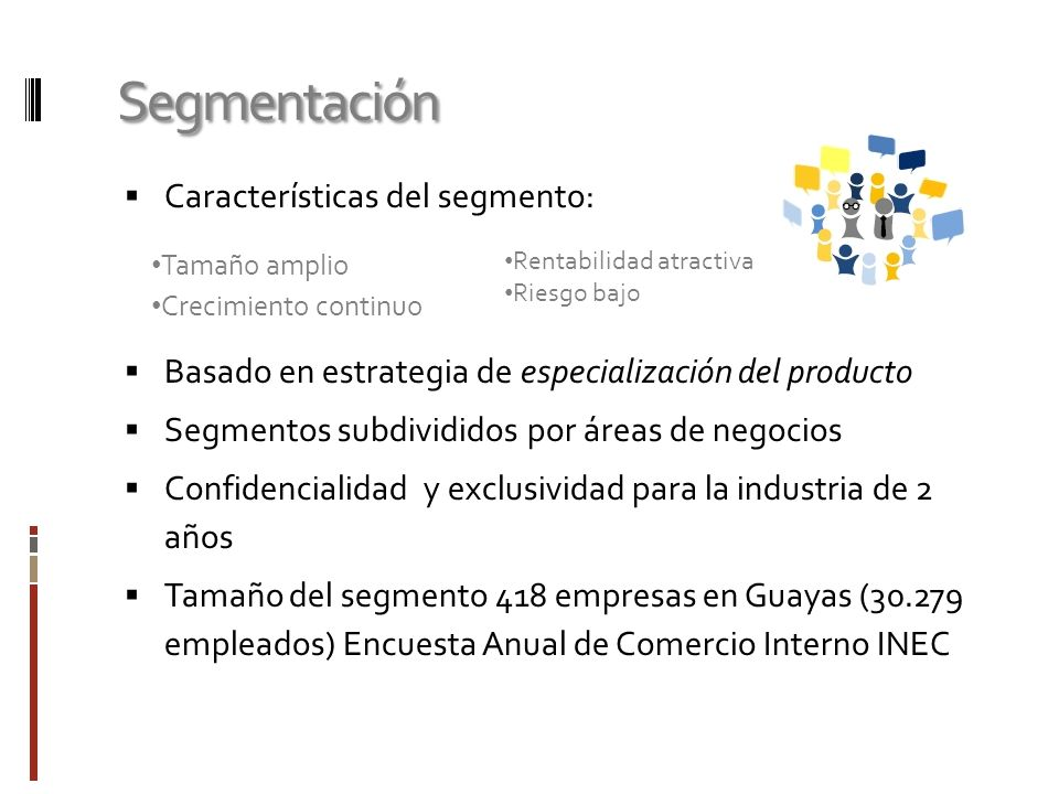 Segmentación Características del segmento: